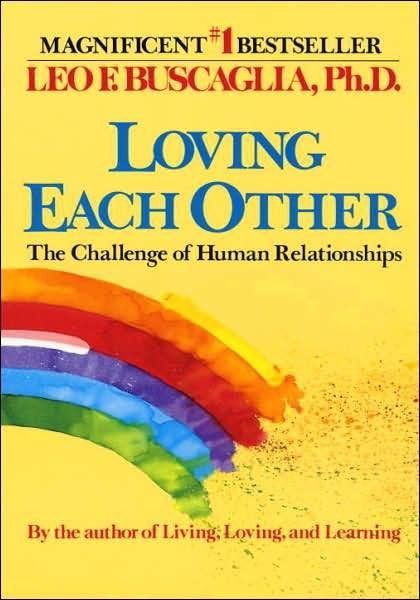 More Buscaglia Thinking About Relationships Human Relationship Leo Buscaglia Relationship