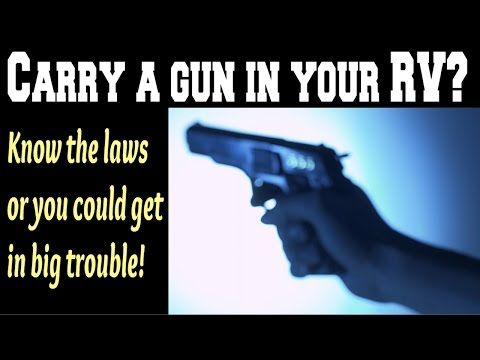 Carry a gun in your RV? Avoid trouble. Watch this