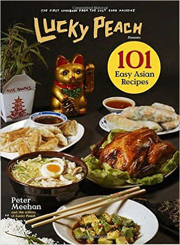 russell lucky peach presents 101 easy asian recipes peter meehan the editors of