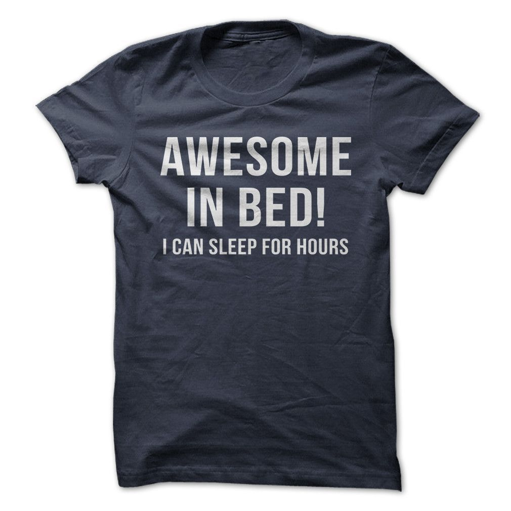 Awesome In Bed T Shirt T Shirt Sweater Hoodie Women