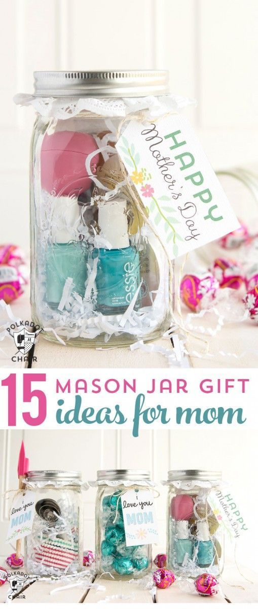15 Cute And Clever Ways To Make Mason Jar Gifts For Mom So Mothers Day Or Even As A Birthday Present
