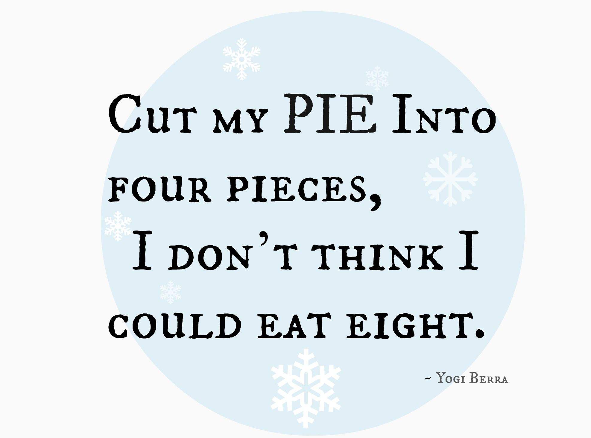 Moderation Excess Pie Quotes Bakery Quotes Cake Quotes