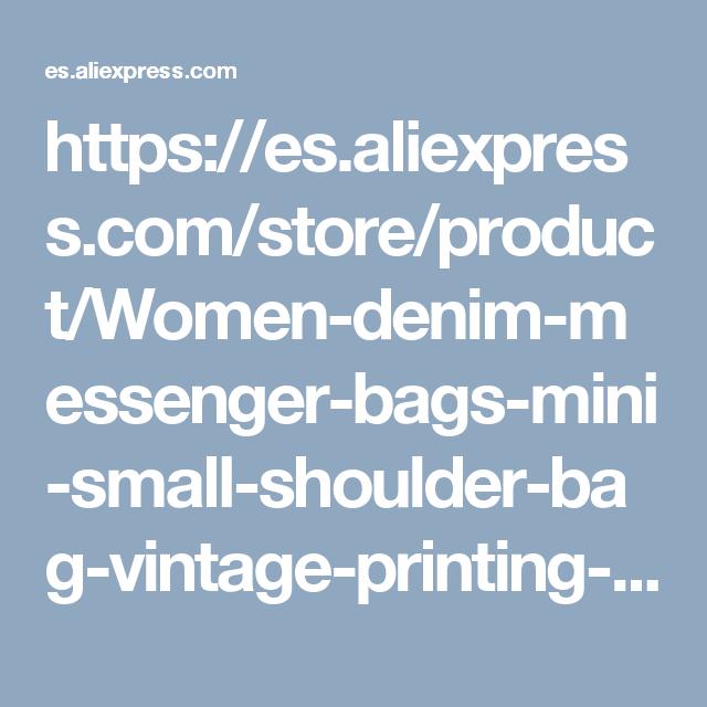 https://es.aliexpress.com/store/product/Women-denim-messenger-bags-mini-small-shoulder-bag-vintage-printing-satchels-girls-crossbody-sling-bag-Borse/2445015_32739375003.html