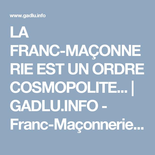 La Franc Maconnerie Est Un Ordre Cosmopolite Gadlu Info Franc Maconnerie Web Maconnique Franc Maconnerie Maconnerie Siecle Des Lumieres