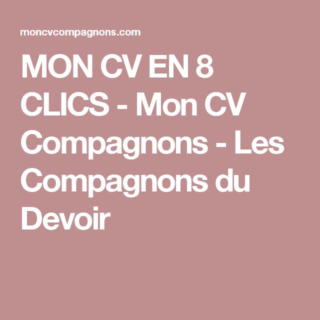 Mon Cv En 8 Clics Mon Cv Compagnons Les Compagnons Du Devoir Compagnons Du Devoir Le Cv Compagnon