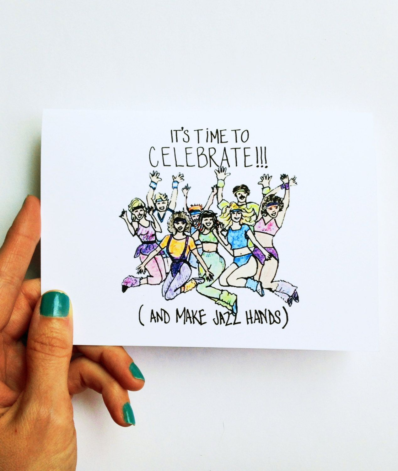 Funny Birthday Card Its Time To Celebrate And Make Jazz Hands Gifts Cards