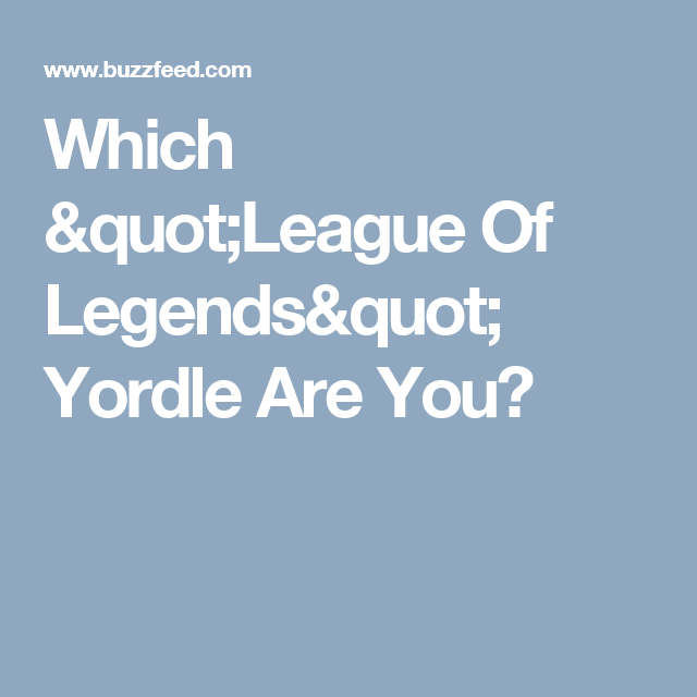 """Which """"League Of Legends"""" Yordle Are You?"""