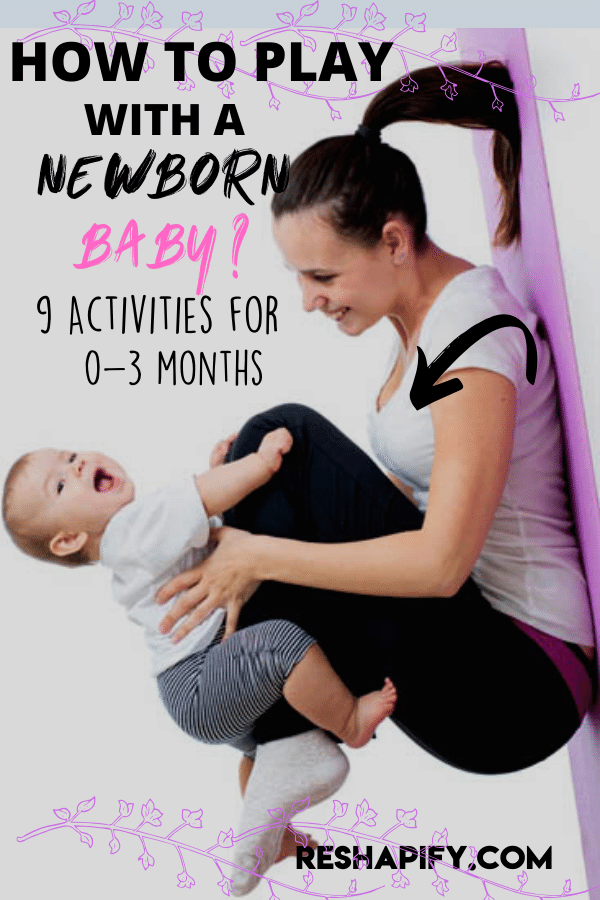 Photo of 9 Ways To Play With A Newborn Baby – Reshapify: The three P's