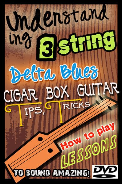 How to Play Cigar Box Guitar -3 string - Homemade DVD video to Learn ...