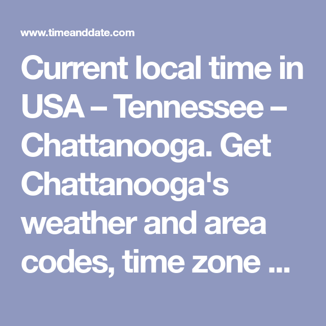 Current local time in USA – Tennessee – Chattanooga  Get