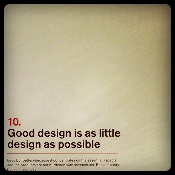 Jack On Instagram Good Design Is As Little Design As Possible Design Quotes Inspiration Interior Design Quotes Design Quotes