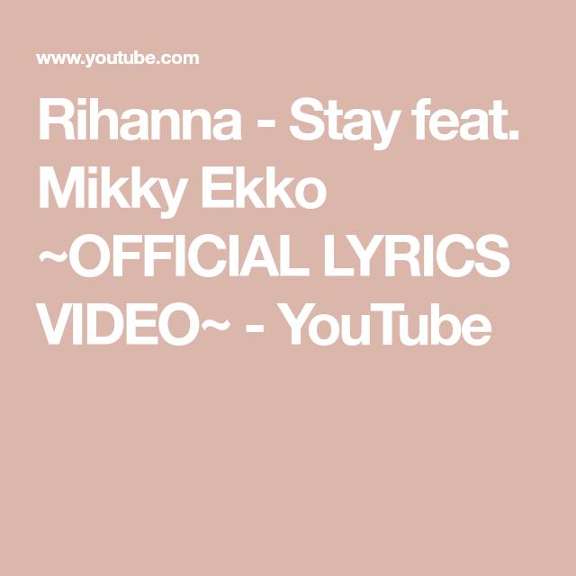 Rihanna Stay Feat Mikky Ekko Official Lyrics Video Youtube