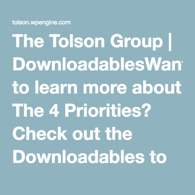 The Tolson Group | DownloadablesWant to learn more about The 4 Priorities? Check out the Downloadables to help you dive into the book!