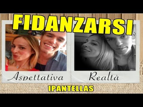 fidanzarsi - aspettative vs realtà - ipantellas   #videodivertenti