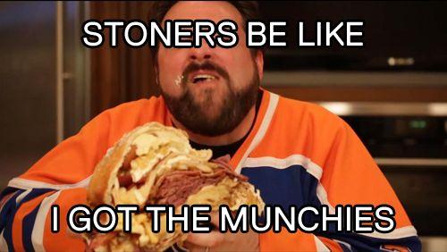 stonersbelike:  Stoners be like, I got the munchies