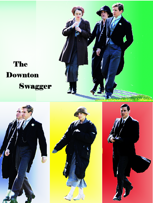 The Downton Swagger.