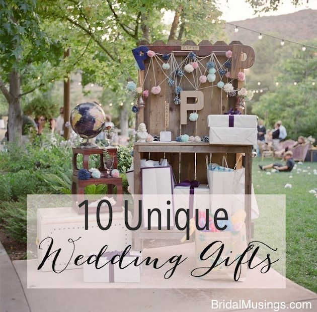 10 Unique Wedding Gifts Unique Wedding Gifts Bridal Musings And