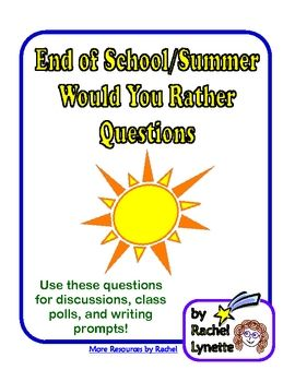 Free!!! 20 Would you Rather Questions about the end of school and summer.  Great discussion starters!