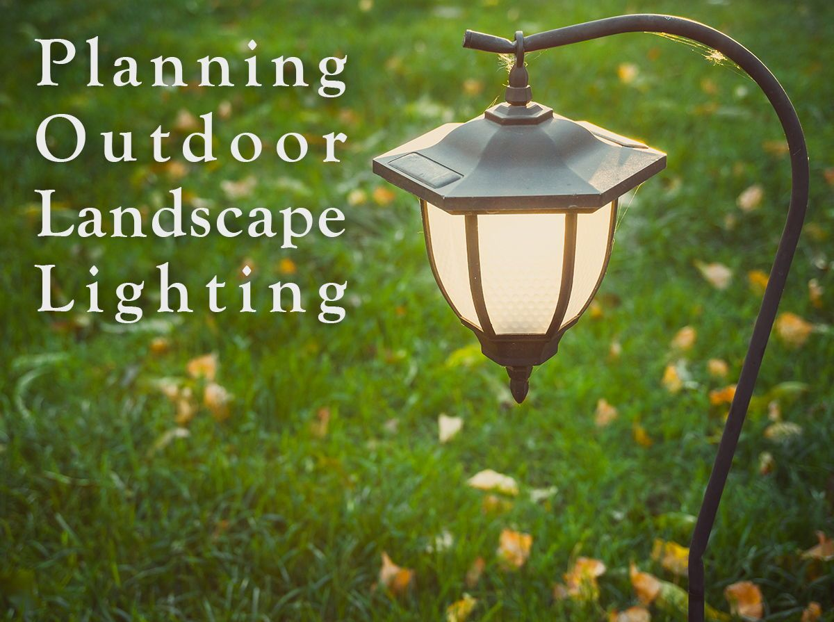 Feb 26 planning your low voltage outdoor landscape lighting heres our list of tips and needed supplies for your diy landscape lighting aloadofball Gallery