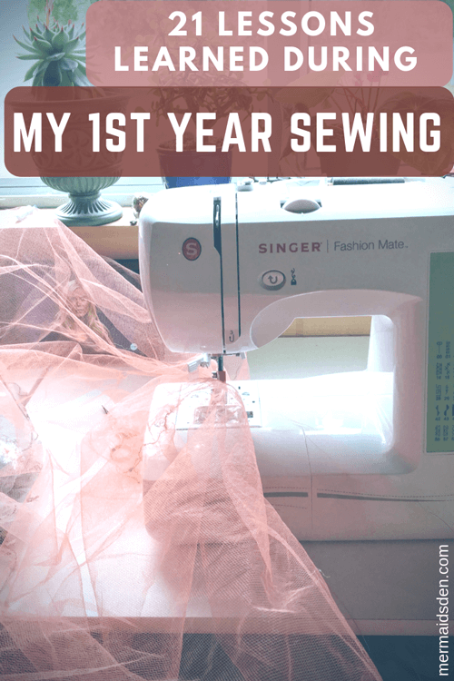 21 Lessons Learned during My First Year Sewing — The Mermaid's Den