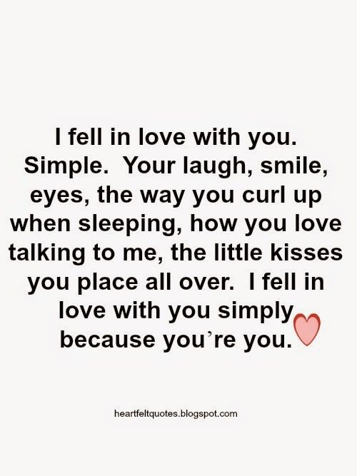 Heartfelt Quotes I Fell In Love With You Simply Because You Re You Heartfelt Quotes Love Quotes Quotes