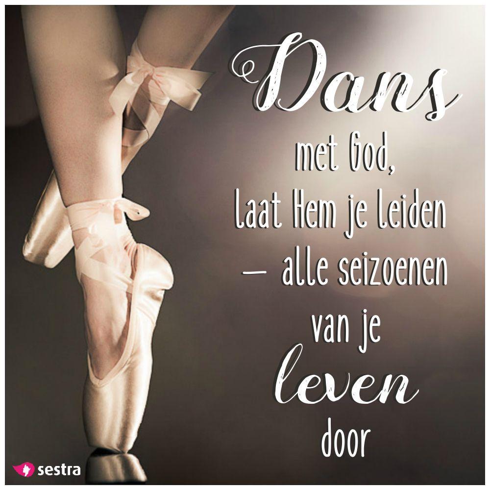 dans spreuken Dans met God, laat Hem je leiden – alle seizoenen van je leven  dans spreuken
