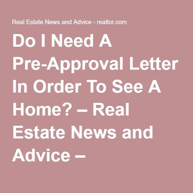 Do You Need a Pre-Approval Letter to See a House? Real estate - pre approval letter