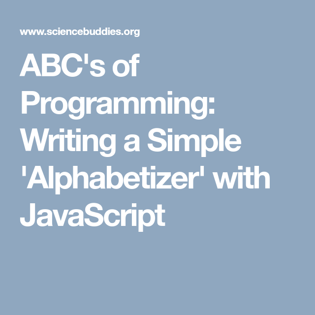 ABC's of Programming: Writing a Simple 'Alphabetizer' with