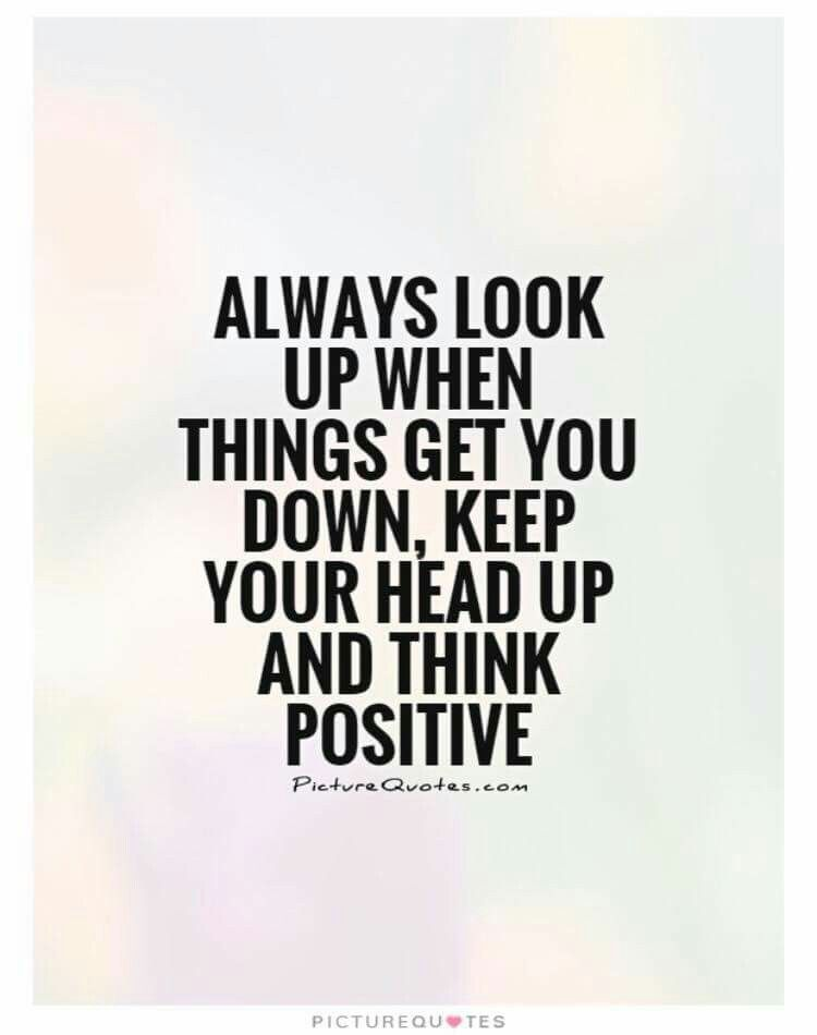 Pin By Lyvedi On Quote So True Look Up Quotes Think Positive Quotes Up Quotes