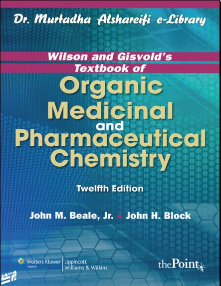 Wilson and Gisvold\'s Textbook of Organic Medicinal and ...