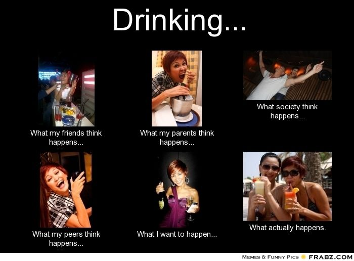 671cf7894c7a81cb7e65bf0d52e8df5a drinking meme generator what i do drinking stuff,What My Parents Think I Do Meme Maker
