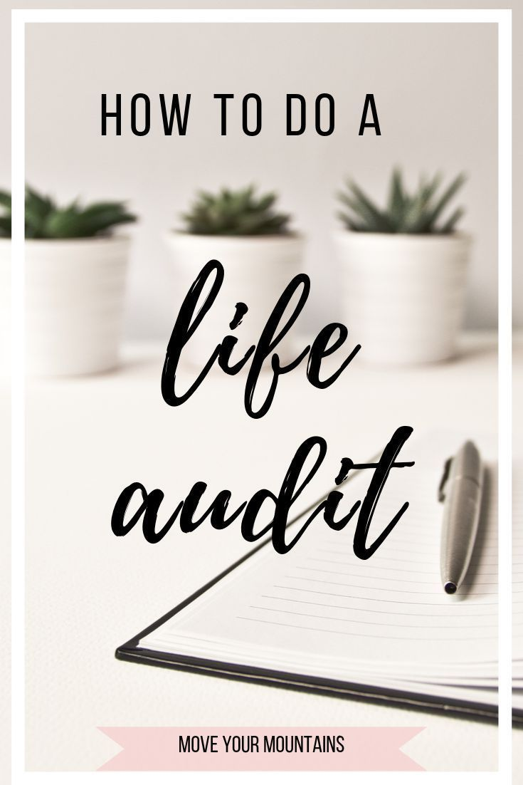 Life Audit: Ultimate Guide To Your Best Year Yet - Move Your Mountains Do a life audit to live your