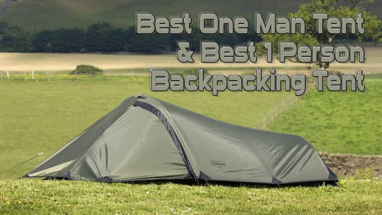 Best One Man Tent Best 1 Person Backpacking Tent One