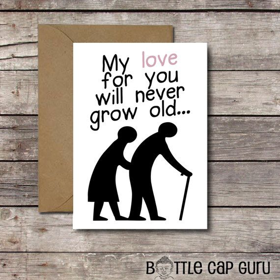 my love for you will never grow old romantic printable card for valentines day and