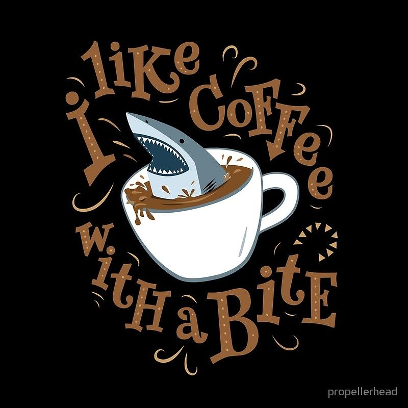 I Like Coffee With A Bite Shark In Your Coffee Tshirtdesign