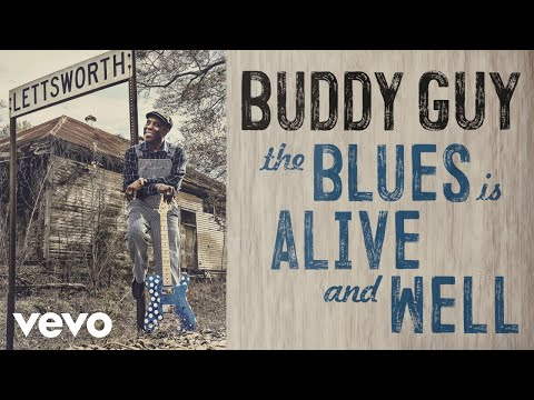 Buddy Guy The Blues Is Alive And Well Audio Youtube In 2020 Buddy Guy Buddy Blues