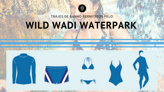 Trajes permitidos pelo Wild Wadi em Dubai