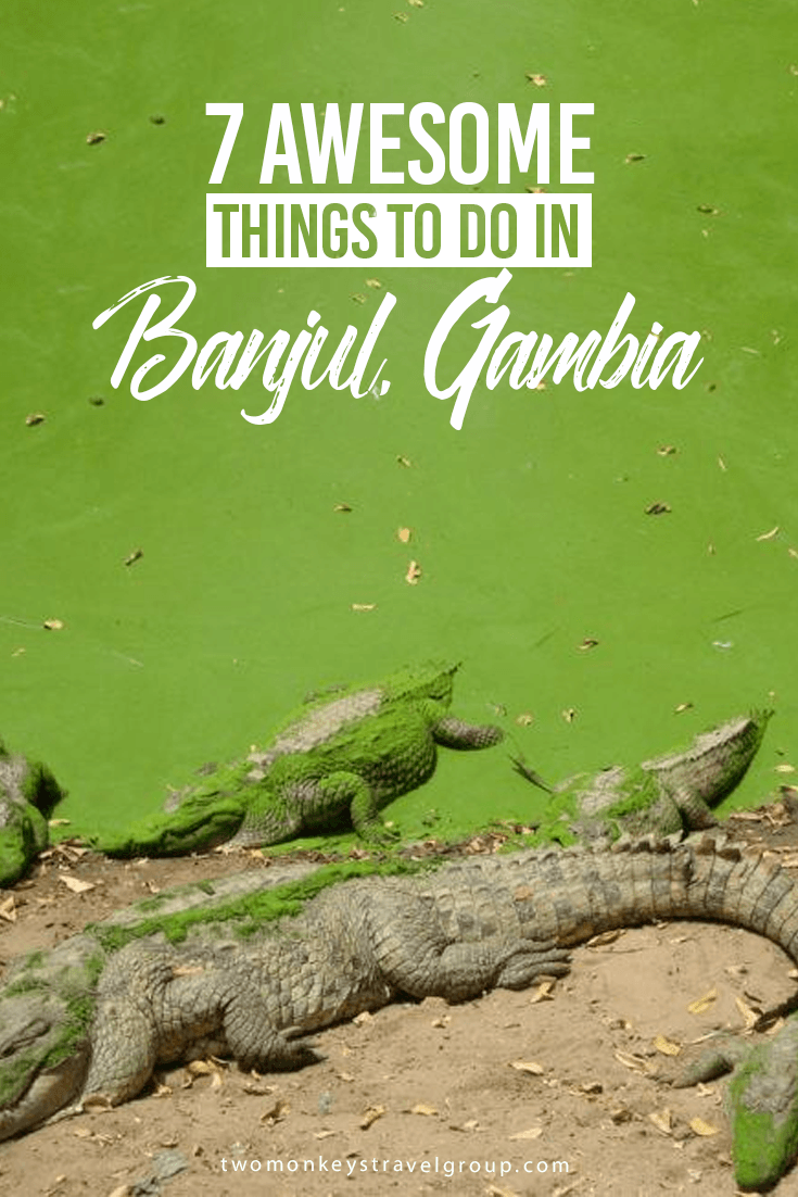 7 Awesome Things To Do In Banjul Gambia Cantravwilltrav Gambia Africa Travel Banjul