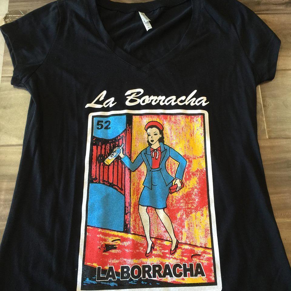 LA BORRACHA DRUNK WOMAN MEXICO MEXICAN LOTERIA LOTTERY NUMBER 52 T-SHIRT