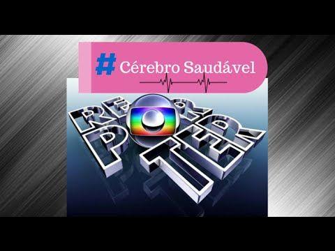 C V C Globo Reporter Como Manter Nosso Cerebro Saudavel E