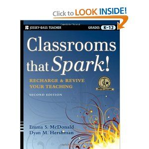 Classrooms that Spark!: Recharge and Revive Your Teaching: Emma S. McDonald, Dyan M. Hershman: 9780470497272: Amazon.com: Books
