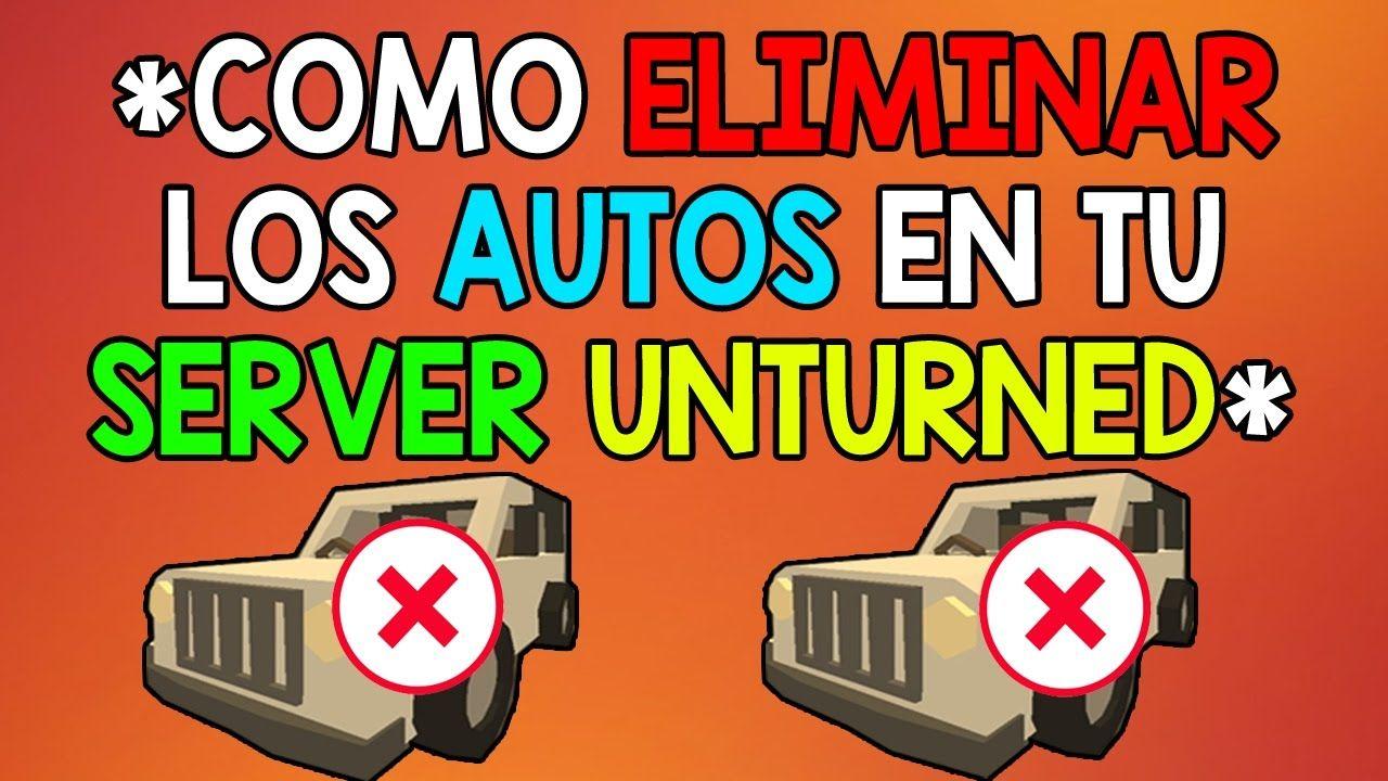 COMO QUITAR LOS VEHICULOS DE TU SERVIDOR DE UNTURNED AUTOMATICAMENTE + E...