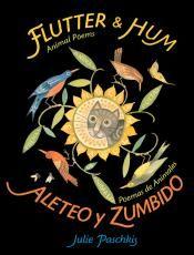 Junior Library Guild : Flutter & Hum: Animal Poems / Aleteo y Zumbido: Poemas de Animales by Julie Paschkis