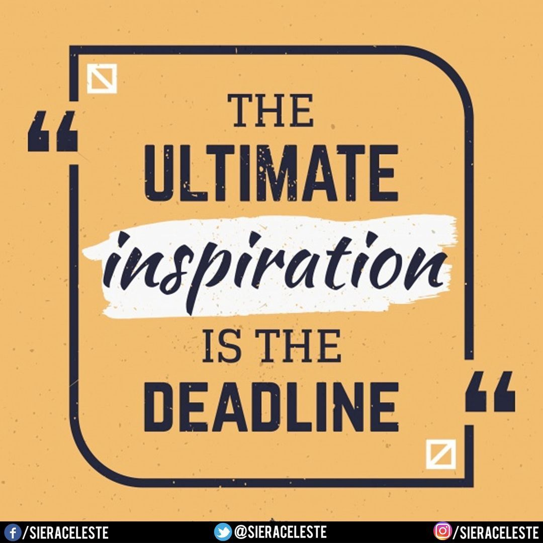 The Ultimate Inspiration Is The Deadline With Images Graphic
