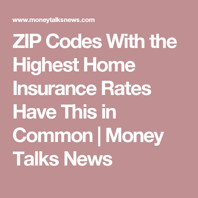 Zip Codes With The Highest Home Insurance Rates Have This In