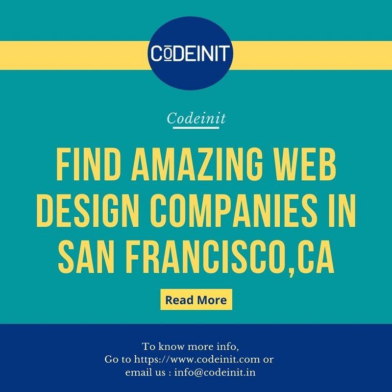 How To Find Best Web Design Companies In San Francisco Codeinit In 2020 Web Design Web Design Company Custom Website Design