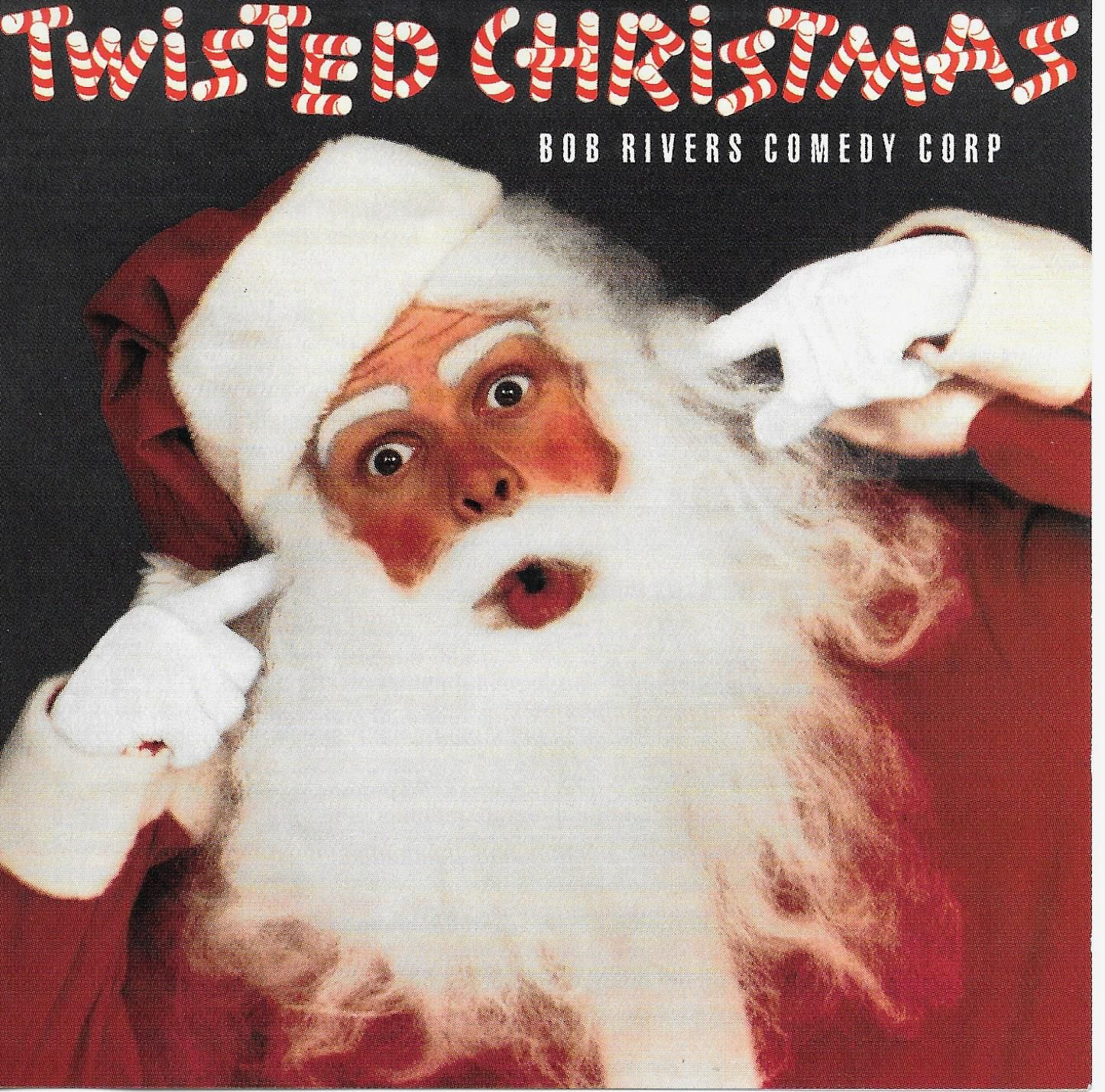 Twisted Christmas By Bob Bib Rivers Comedy Corp | Album Covers ...