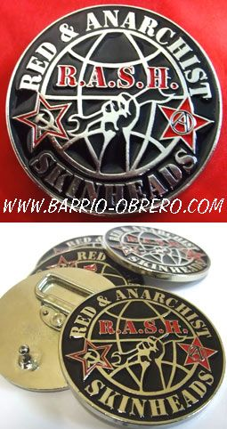 (ref. Rash buckle) Hebilla RASH - Red and Anarchist Skinheads. 13,50 euros. Pedidos (Orders): www.barrio-obrero.com  SKINHEAD MAILORDER We serve orders to all countries