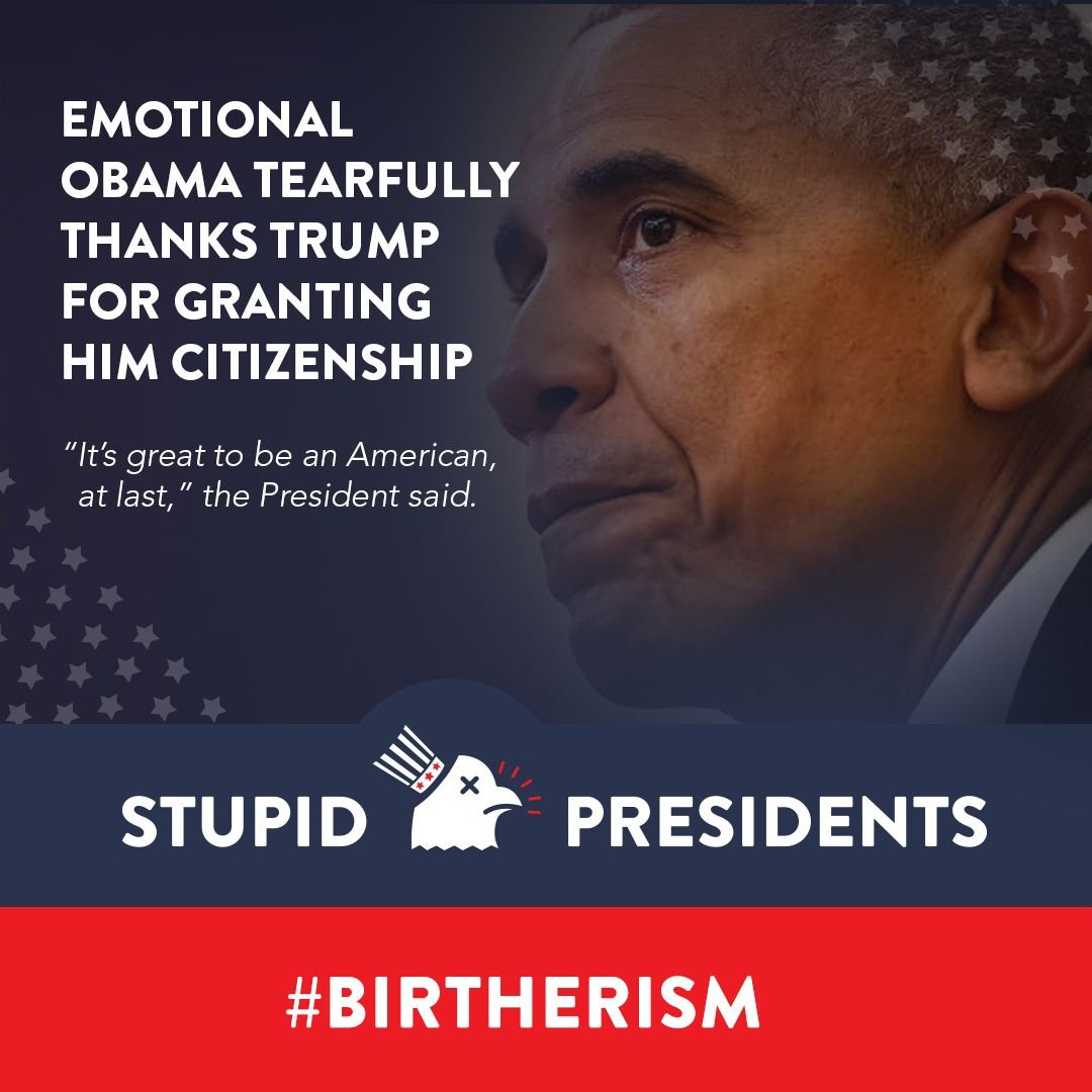 Obama tearfully thanks Trump for granting him citizenship. #birtherism