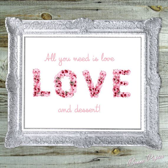 Thank you for viewing the Bonne Papier printable All you Need is Love and Dessert Sign!  Let us help you add the final touch to your bridal shower or